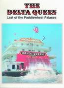 The Delta Queen: Last of the Paddle Wheel Palaces