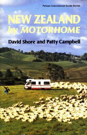 New Zealand By Motorhome (Pelican International Guide Series) - David Shore; Patty Campbell