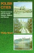 Polish Cities: Travels in Cracow and the South, Gdansk, Malbork, and Warsaw