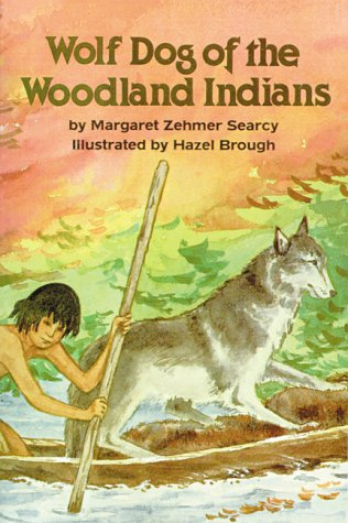 Wolf Dog of the Woodland Indians - Margaret Searcy