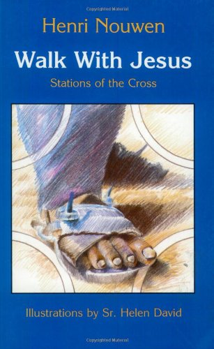 Walk With Jesus: Stations of the Cross - Nouwen, Henri J. M.