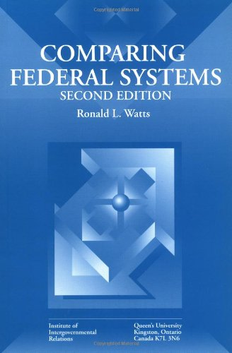 Comparing Federal Systems (Queen's Policy Studies Series) - Ronald Watts