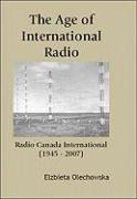 The Age of International Radio: Radio Canada International (1945-2007)