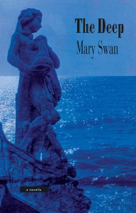 The Deep: A Novella - Swan, Mary