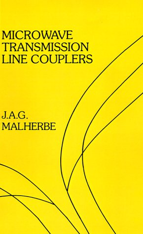 Microwave Transmission Line Couplers (Artech House Microwave Library) - J. A. G. Malherbe