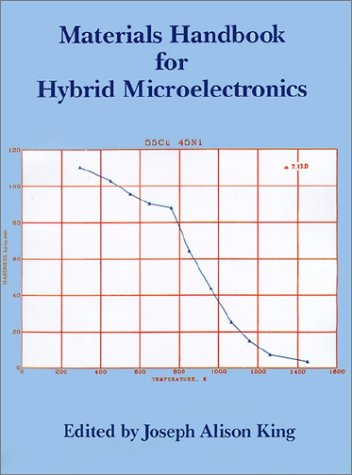 Materials Handbook for Hybrid Microelectronics (Materials Series) - Joseph A. King; Julia Freer; Robert Woodard