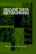 Secure Data Networking