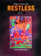 Topics from the Restless Book One