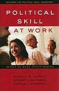 Political Skill at Work: Impact on Work Effectiveness