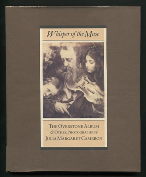 Whisper of the Muse: The Overstone Album & Other Photographs by Julia Margaret Cameron [*SIGNED*] - Weaver, Mike (essay)
