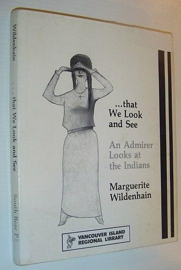 that we look and see: An admirer looks at the Indians - Wildenhain, Marguerite