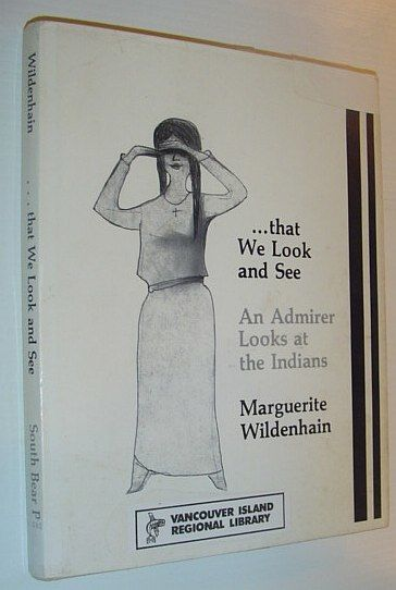 ... That We Look and See: An Admirer Looks at the Indians  First Edition - Wildenhain, Marguerite: Nellermoe, John - Editor Stone, David