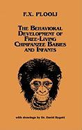 The Behavioral Development of Free-Living Chimpanzee Babies and Infants: (Monographs on Infancy)