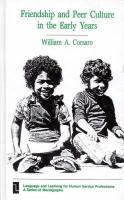 Friendship and Peer Culture in the Early Years: (Language and Learnig for Human Service Professions)