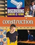 Construction (Discovering Careers for Your Future) - Ferguson