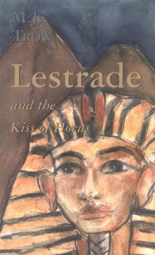 Lestrade and the Kiss of Horus (The Lestrade Mystery Series) - M. J. Trow