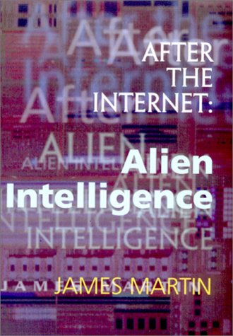 After the Internet: Alien Intelligence - James Martin