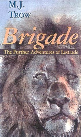 Brigade: The Further Adventures of Lestrade (Gateway Mystery) - M. J. Trow
