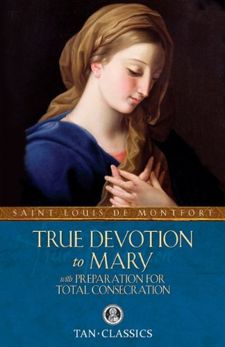 TAN Classic: True Devotion To Mary (Tan Classics) - St Louis Marie de Montfort