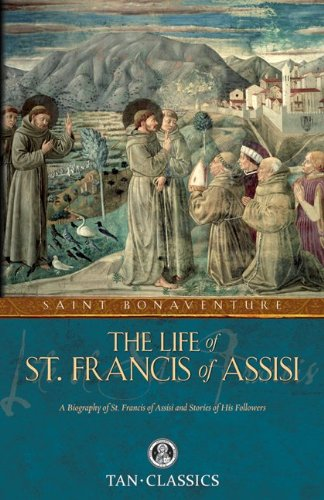 TAN Classic: The Life of St Francis of Assisi (Tan Classics) - St Bonaventure