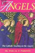 The Angels: The Catholic Teaching on the Angels
