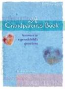 A Grandparent's Book: Answers to a Grandchild's Questions