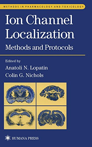 Ion Channel Localization (Methods in Pharmacology and Toxicology) - Anatoli Lopatin; Colin G. Nichols