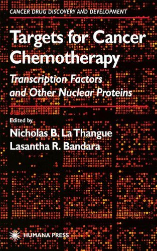 Targets for Cancer Chemotherapy: Transcription Factors and Other Nuclear Proteins (Cancer Drug Discovery and Development) - Nicholas B. La Thangue; Lasantha R. Bandara
