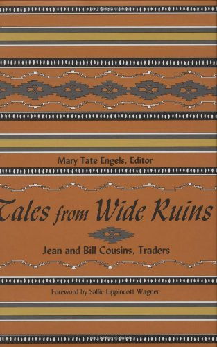 Tales from Wide Ruins: Jean and Bill Cousins, Traders - Mary Tate Engels