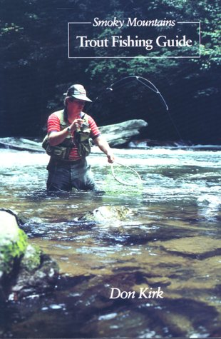 Smoky Mountains Trout Fishing Guide - Don Kirk