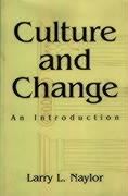 Culture and Change: An Introduction