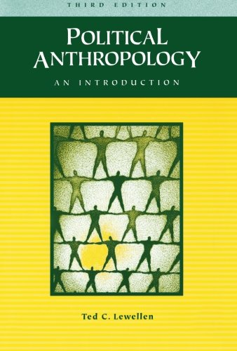 Political Anthropology: An Introduction - Ted C. Lewellen