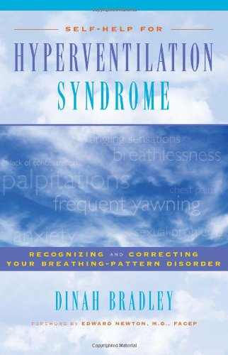 Self-Help for Hyperventilation Syndrome: Recognizing and Correcting Your Breathing Pattern Disorder - Dinah Bradley