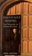 Difficult Gospel: The Theology of Rowan Williams