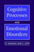 Cognitive Processes and Emotional Disorders: A Structural Approach to Psychotherapy (Guilford Clinical Psychology & Psychothe)