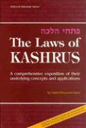 The Laws of Kashrus: A Comprehensive Exposition of Their Underlying Concepts and Application