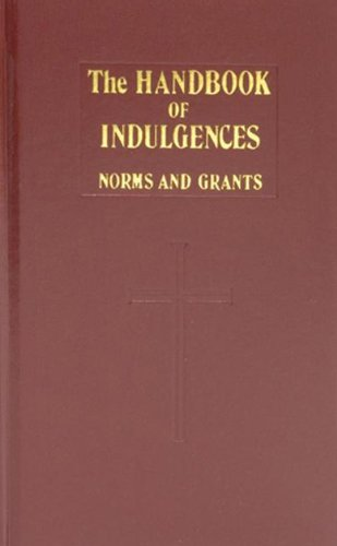 Handbook of Indulgences - Catholic Book Publishing Co