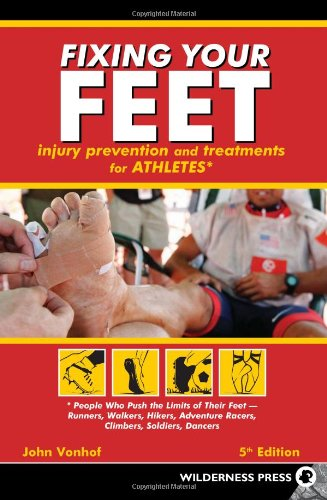 Fixing Your Feet: Prevention and Treatments for Athletes - John Vonhof