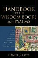 Handbook on the Wisdom Books and Psalms: Job, Psalms, Proverbs, Ecclesiastes, Song of Songs