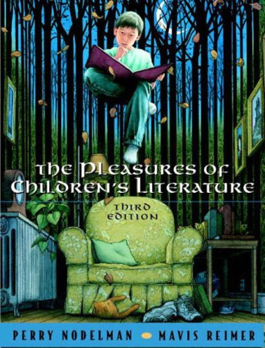 The Pleasures of Children's Literature, 3rd Edition - Perry Nodelman, Mavis Reimer