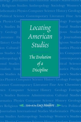 Locating American Studies: The Evolution of a Discipline - Lucy Maddox