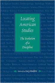 Locating American Studies: The Evolution of a Discipline