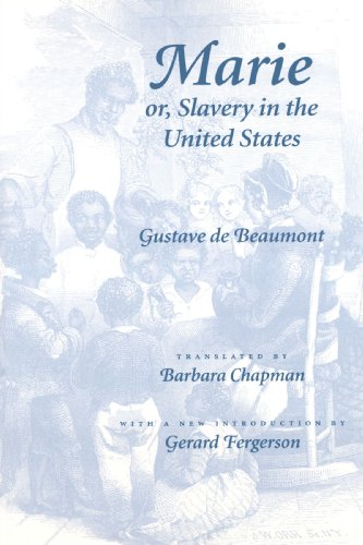 Marie or, Slavery in the United States: A Novel of Jacksonian America (Race in the Americas) - Gustave de Beaumont