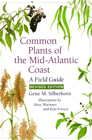 Common Plants of the Mid-Atlantic Coast: A Field Guide - Gene M. Silberhorn