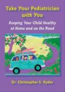 Take Your Pediatrician with You: Keeping Your Child Healthy at Home and on the Road
