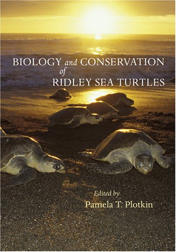 Biology and Conservation of Ridley Sea Turtles - Pamela T. Plotkin