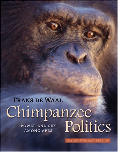 Chimpanzee Politics: Power and Sex among Apes - Frans de de Waal