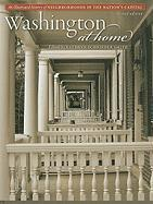 Washington at Home: An Illustrated History of Neighborhoods in the Nation's Capital
