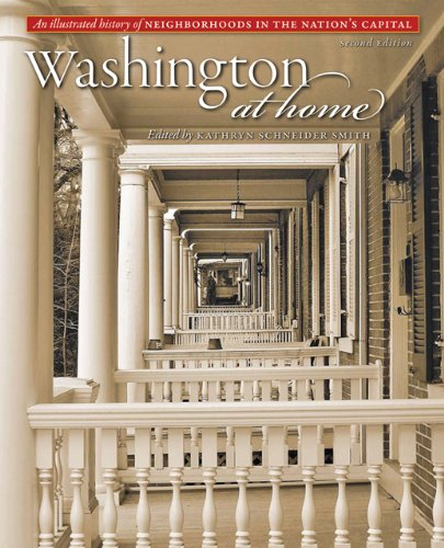 Washington at Home: An Illustrated History of Neighborhoods in the Nation's Capital - Kathryn S. Smith