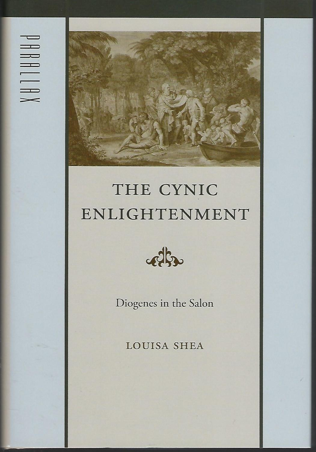 The Cynic Enlightenment: Diogenes in the Salon (Parallax: Re-visions of Culture and Society) - Shea, Louisa